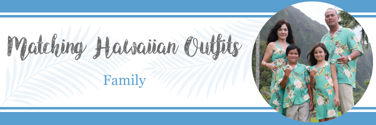 6266125424 Matching Hawaiian Outfits for Family