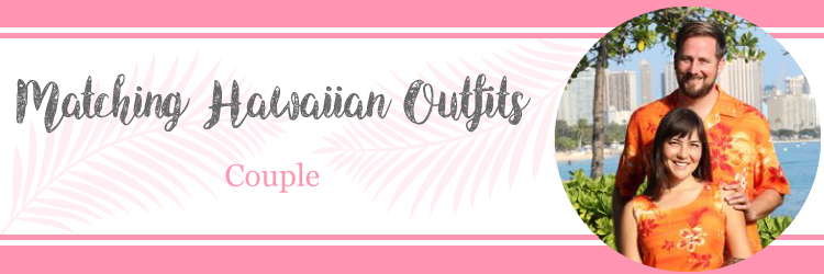 9b5e58fd Matching Hawaiian Outfits for Couple